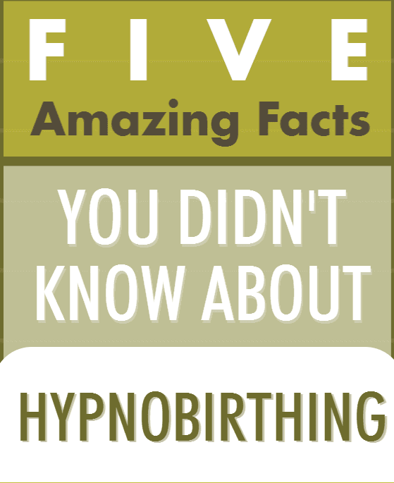 Five Amazing Facts You Didn't Know About Hypnobirthing